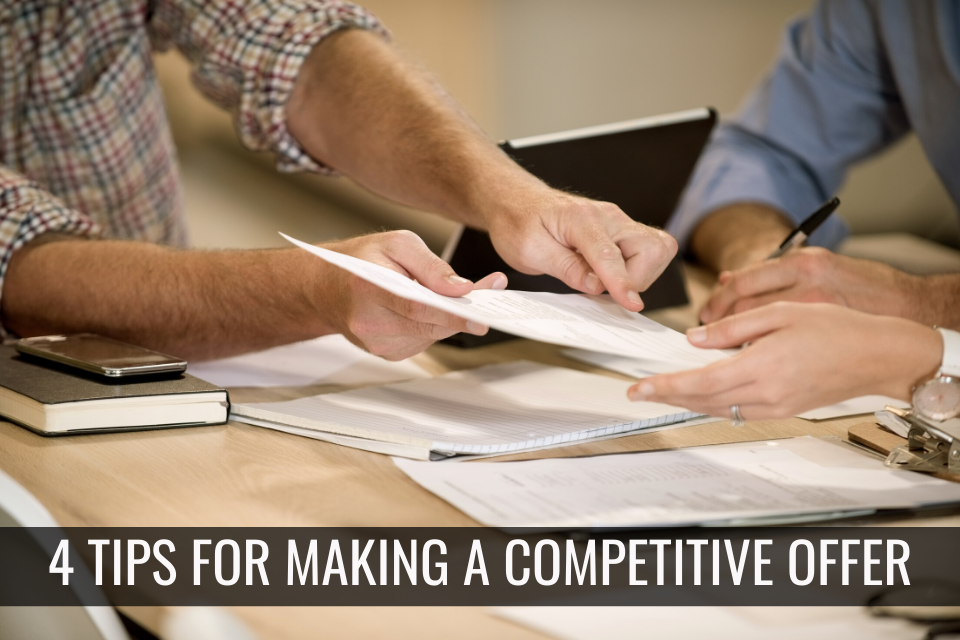 4 Tips For Making a Competitive Offer